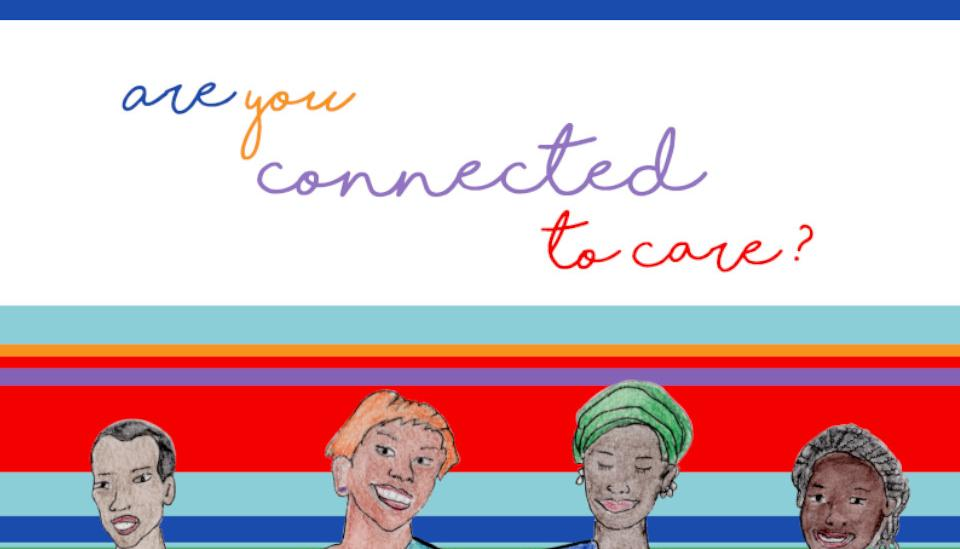 For women smiling. Text: are you connected to care?