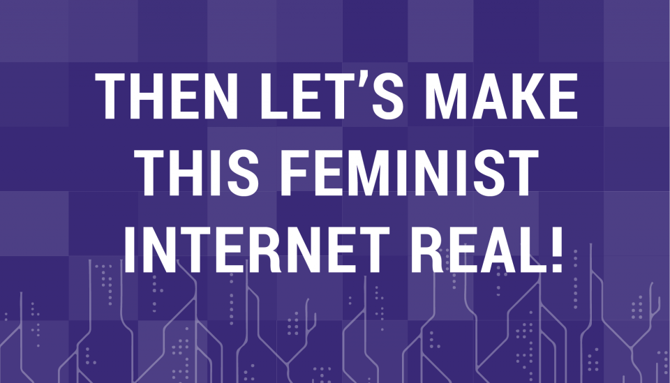 Image description: Text saying Lets make the feminist internet real